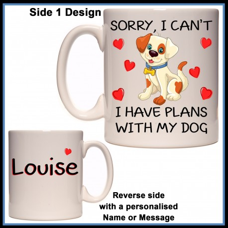 "Personalised ""Sorry, Plans with my Dog"" Mug"