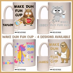 "Personalised ""Wake Duh Fuh Cup"" Mug"