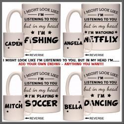 Personalised I Might Look Like I'm Listening Mug