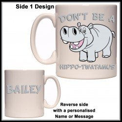 Personalised Don't be a Hippo-Twatamus Mug