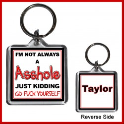"""Personalised """"I'm not always an Asshole"""" Square Key Ring"""
