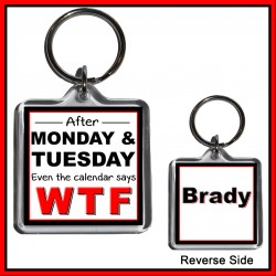 """Personalised """"Even the Calendar Says WTF"""" Square Key Ring"""