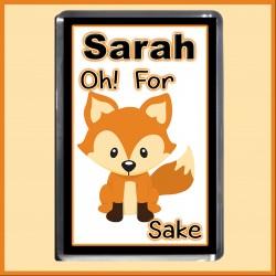 """Personalised """"For FOX Sake"""" Fridge Magnet"""