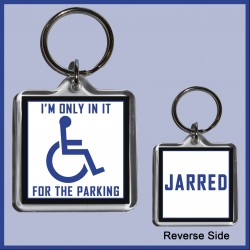 "Personalised ""I'm only in it for the Parking"" Square Key Ring"