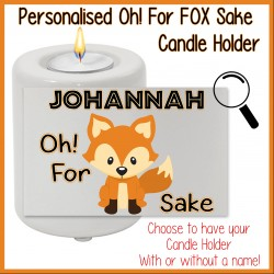 "Oh for ""FOX"" Sake Candle Holder"