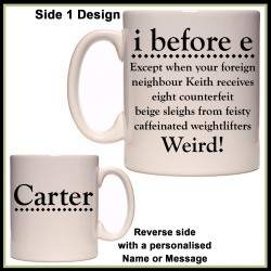 "Personalised ""i before e"" Mug"