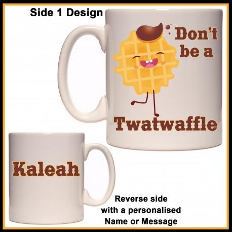 Personalised Don't be a Twatwaffle Mug