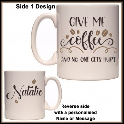 Personalised Give me Coffee and No One gets Hurt Mug