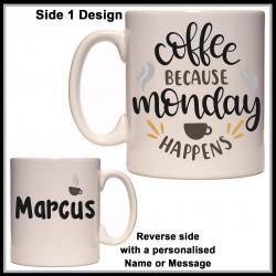 Personalised Coffee because Monday Happens Mug