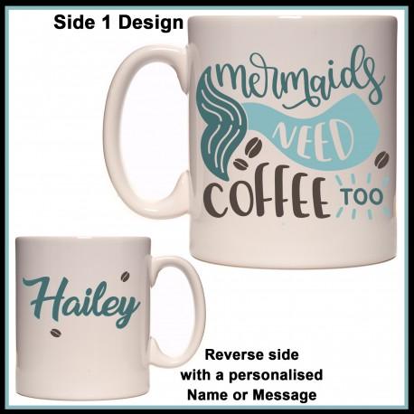 Personalised Mermaids Need Coffee Too Mug