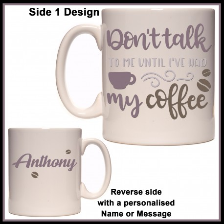 Personalised Don't Talk to me Until I've had my Coffee Mug