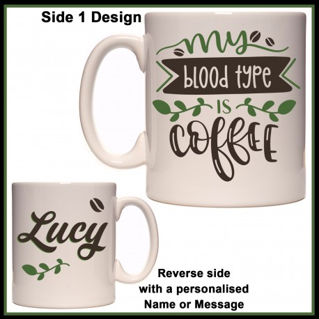 Personalised My Blood Type is Coffee Mug