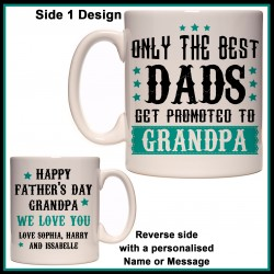 Personalised Best Dads get Promoted to Grandpa Mug