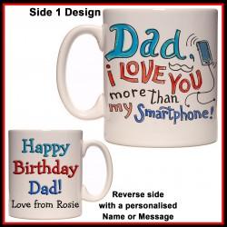 Personalised Dad I Love you more than my Smartphone Mug