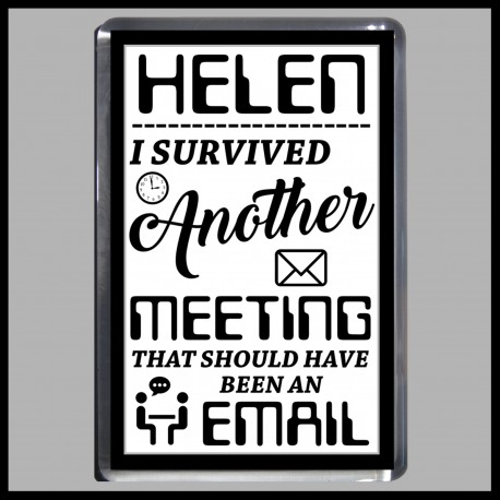 Personalised I survived another meeting Magnet