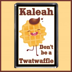 Personalised Don't be a Twatwaffle Magnet