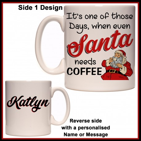 Personalised Even Santa needs Coffee Mug