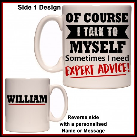 Personalised Of Course I Talk to Myself Mug