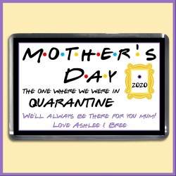 Personalised Friends - Mother's Day in QUARANTINE Magnet
