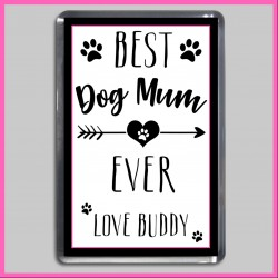 Personalised Best Dog Mum Ever Magnet