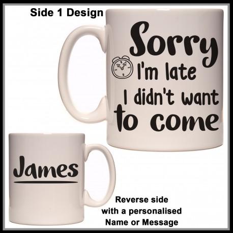 Personalised Sorry I'm Late Mug