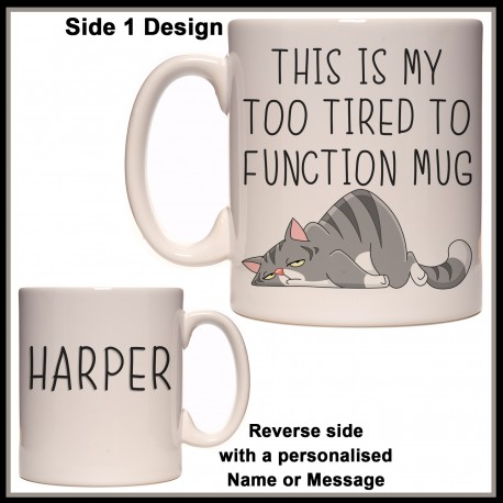 Personalised Cat - My Too tired to Function Mug