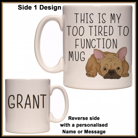 Personalised Dog - My Too tired to Function Mug