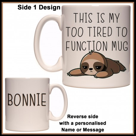 Personalised Sloth - My Too tired to Function Mug